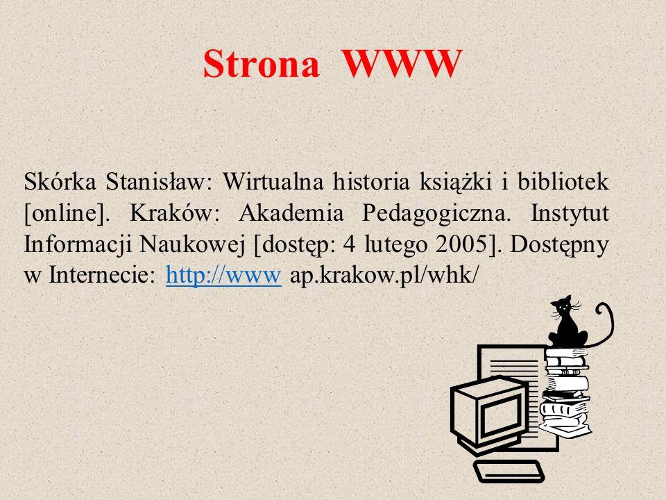 Strona WWW Skórka Stanisław: Wirtualna historia książki i bibliotek [online]. Kraków: Akademia Pedagogiczna. Instytut Informacji Naukowej [dostęp: 4 l