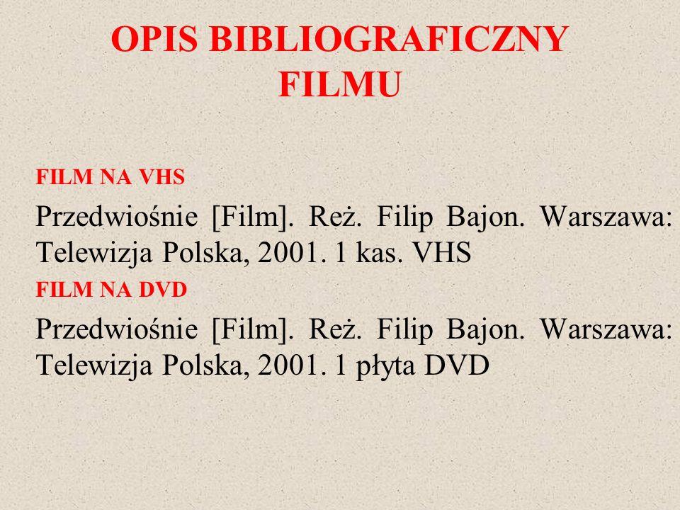 OPIS BIBLIOGRAFICZNY FILMU FILM NA VHS Przedwiośnie [Film]. Reż. Filip Bajon. Warszawa: Telewizja Polska, 2001. 1 kas. VHS FILM NA DVD Przedwiośnie [F