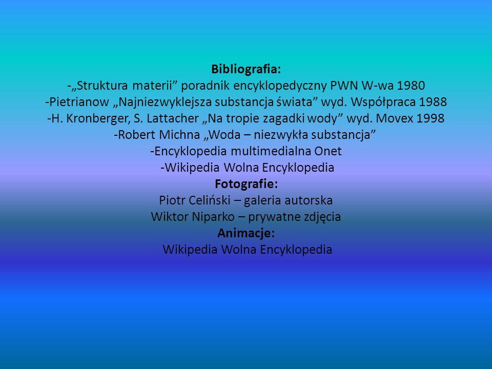 Bibliografia: -Struktura materii poradnik encyklopedyczny PWN W-wa 1980 -Pietrianow Najniezwyklejsza substancja świata wyd. Współpraca 1988 -H. Kronbe