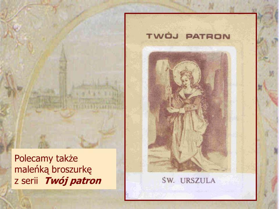 Polecamy także maleńką broszurkę z serii Twój patron