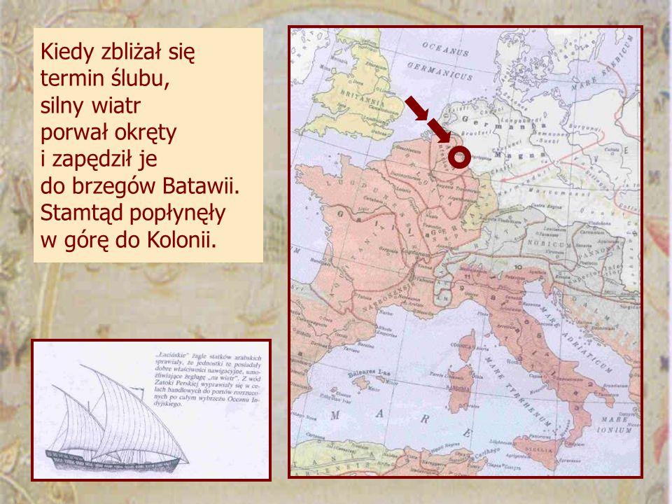 Kiedy zbliżał się termin ślubu, silny wiatr porwał okręty i zapędził je do brzegów Batawii.