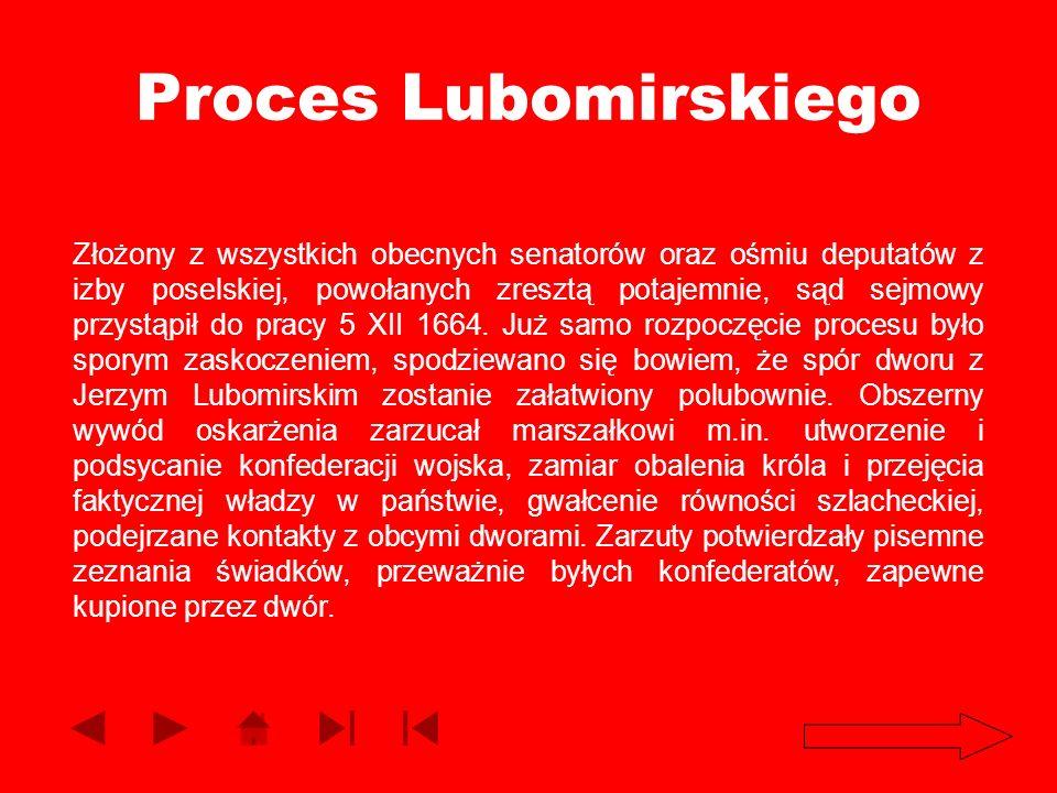 Proces Lubomirskiego Złożony z wszystkich obecnych senatorów oraz ośmiu deputatów z izby poselskiej, powołanych zresztą potajemnie, sąd sejmowy przyst