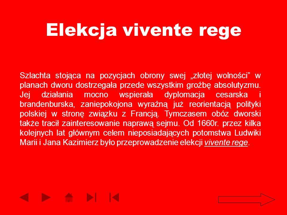 Elekcja vivente rege Szlachta stojąca na pozycjach obrony swej złotej wolności w planach dworu dostrzegała przede wszystkim groźbę absolutyzmu. Jej dz