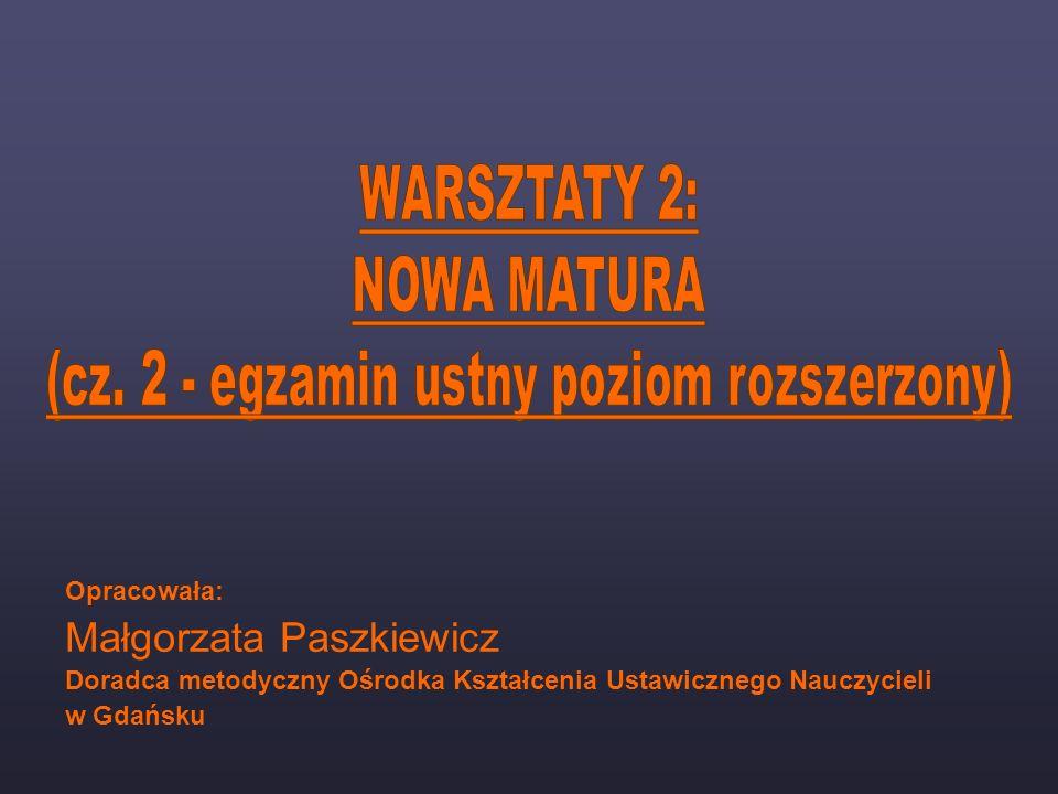 Opracowała: Małgorzata Paszkiewicz Doradca metodyczny Ośrodka Kształcenia Ustawicznego Nauczycieli w Gdańsku