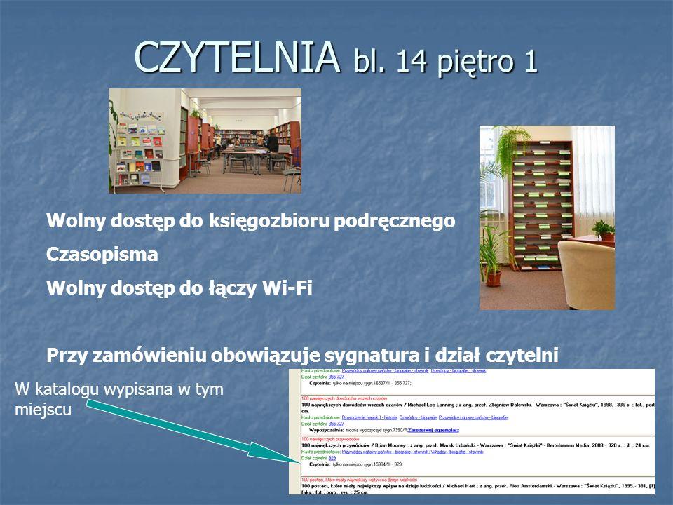 CZYTELNIA bl. 14 piętro 1 Wolny dostęp do księgozbioru podręcznego Czasopisma Wolny dostęp do łączy Wi-Fi Przy zamówieniu obowiązuje sygnatura i dział