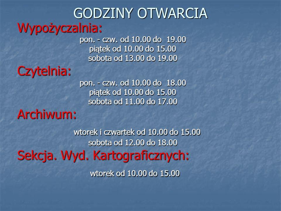 GODZINY OTWARCIA Wypożyczalnia: pon. - czw. od 10.00 do 19.00 piątek od 10.00 do 15.00 sobota od 13.00 do 19.00 Czytelnia: pon. - czw. od 10.00 do 18.