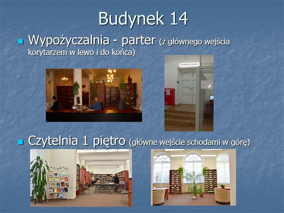 Budynek 14 Wypożyczalnia - parter (z głównego wejścia korytarzem w lewo i do końca) Wypożyczalnia - parter (z głównego wejścia korytarzem w lewo i do