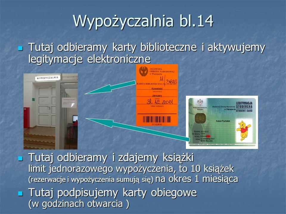 Wypożyczalnia bl.14 Tutaj odbieramy karty biblioteczne i aktywujemy legitymacje elektroniczne Tutaj odbieramy karty biblioteczne i aktywujemy legityma