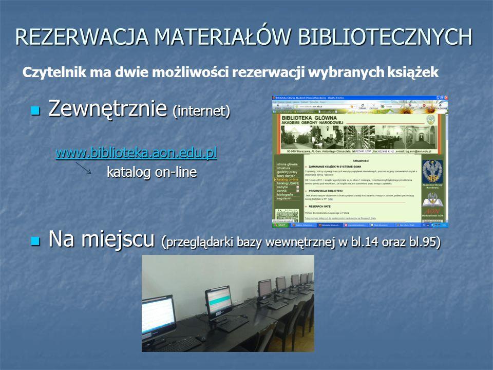 INTERNET www.biblioteka.aon.edu.pl Klikamy na link do katalogu Otwiera nam się moduł wyszukiwawczy Wybieramy pozycję Otwiera nam się logowanie do systemu Hasłem jest: * Dla karty bibliotecznej: Wypo(4 ostatnie cyfry numeru karty) *Dla legitymacji studenckiej: Wypo(4 ostatnie cyfry z numeru pesel)