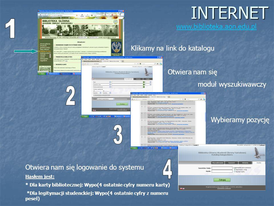 INTERNET www.biblioteka.aon.edu.pl Klikamy na link do katalogu Otwiera nam się moduł wyszukiwawczy Wybieramy pozycję Otwiera nam się logowanie do syst