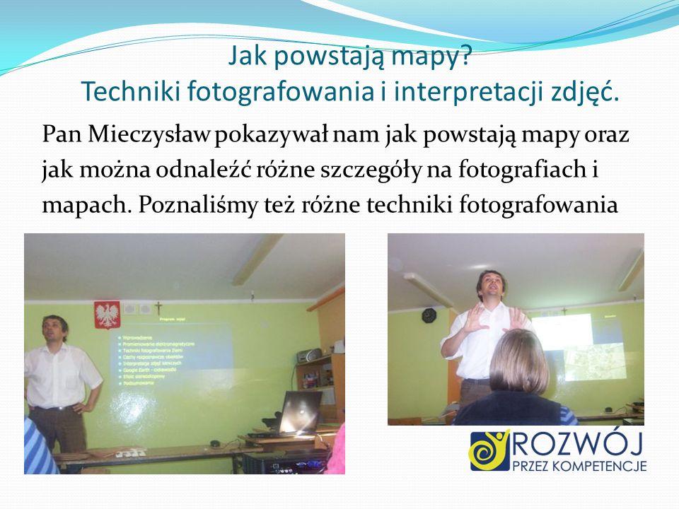 Jak powstają mapy? Techniki fotografowania i interpretacji zdjęć. Pan Mieczysław pokazywał nam jak powstają mapy oraz jak można odnaleźć różne szczegó