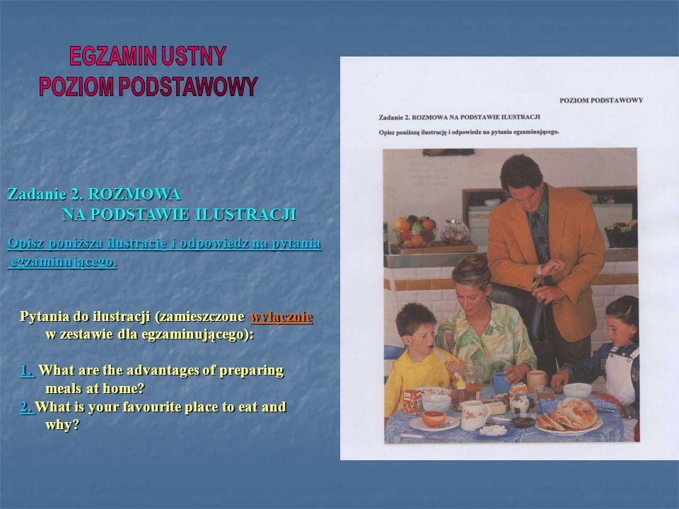 Zadanie 2. ROZMOWA NA PODSTAWIE ILUSTRACJI NA PODSTAWIE ILUSTRACJI Opisz poniższa ilustrację i odpowiedz na pytania Opisz poniższa ilustrację i odpowi