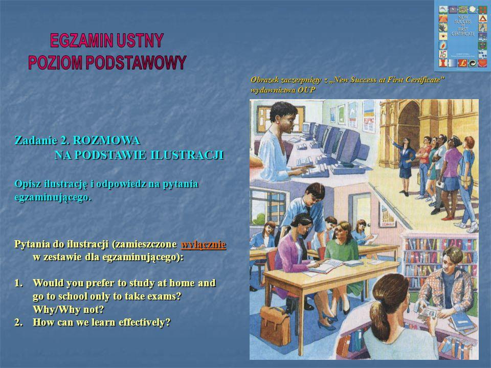 Zadanie 2. ROZMOWA NA PODSTAWIE ILUSTRACJI NA PODSTAWIE ILUSTRACJI Opisz ilustrację i odpowiedz na pytania egzaminującego. Pytania do ilustracji (zami