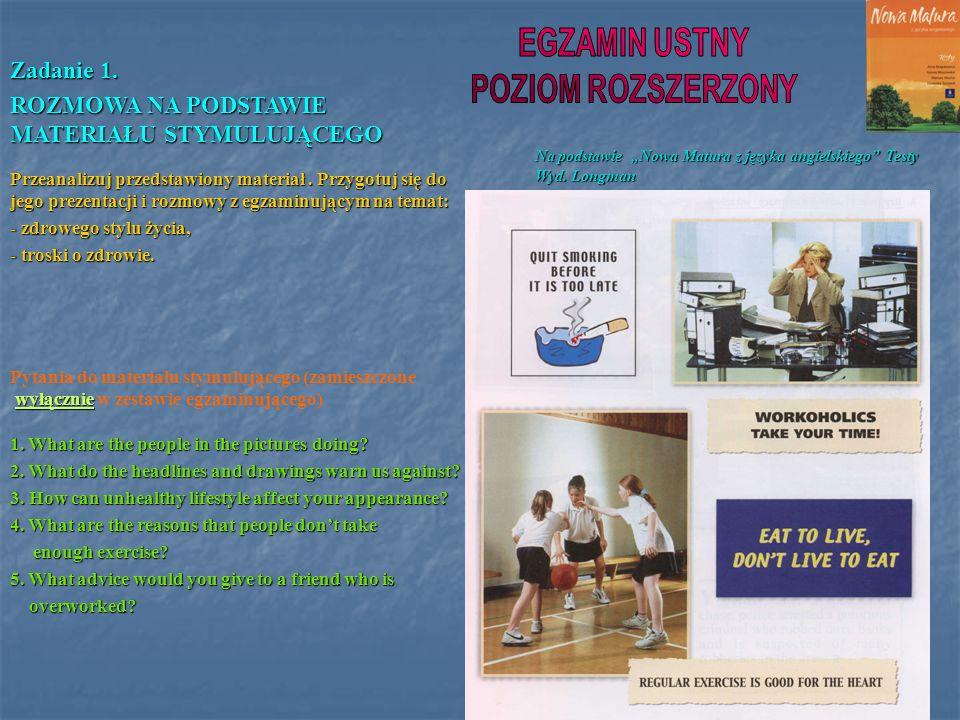 Zadanie 1. ROZMOWA NA PODSTAWIE MATERIAŁU STYMULUJĄCEGO Przeanalizuj przedstawiony materiał. Przygotuj się do jego prezentacji i rozmowy z egzaminując
