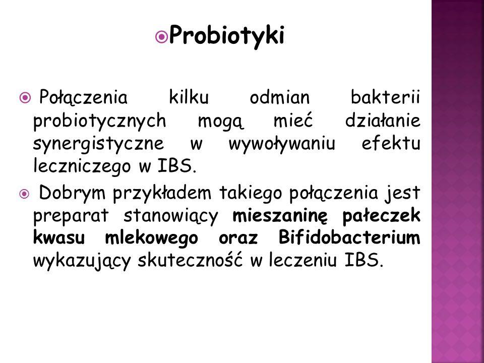 Probiotyki Połączenia kilku odmian bakterii probiotycznych mogą mieć działanie synergistyczne w wywoływaniu efektu leczniczego w IBS. Dobrym przykłade
