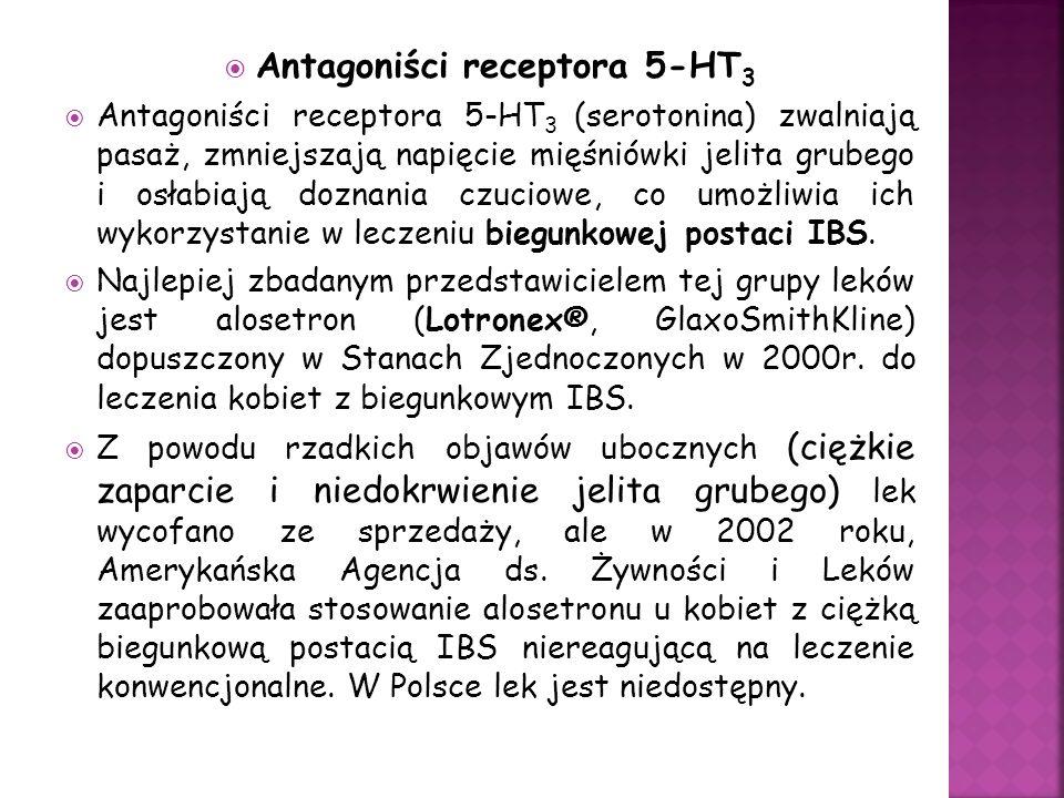Antagoniści receptora 5-HT 3 Antagoniści receptora 5-HT 3 (serotonina) zwalniają pasaż, zmniejszają napięcie mięśniówki jelita grubego i osłabiają doznania czuciowe, co umożliwia ich wykorzystanie w leczeniu biegunkowej postaci IBS.