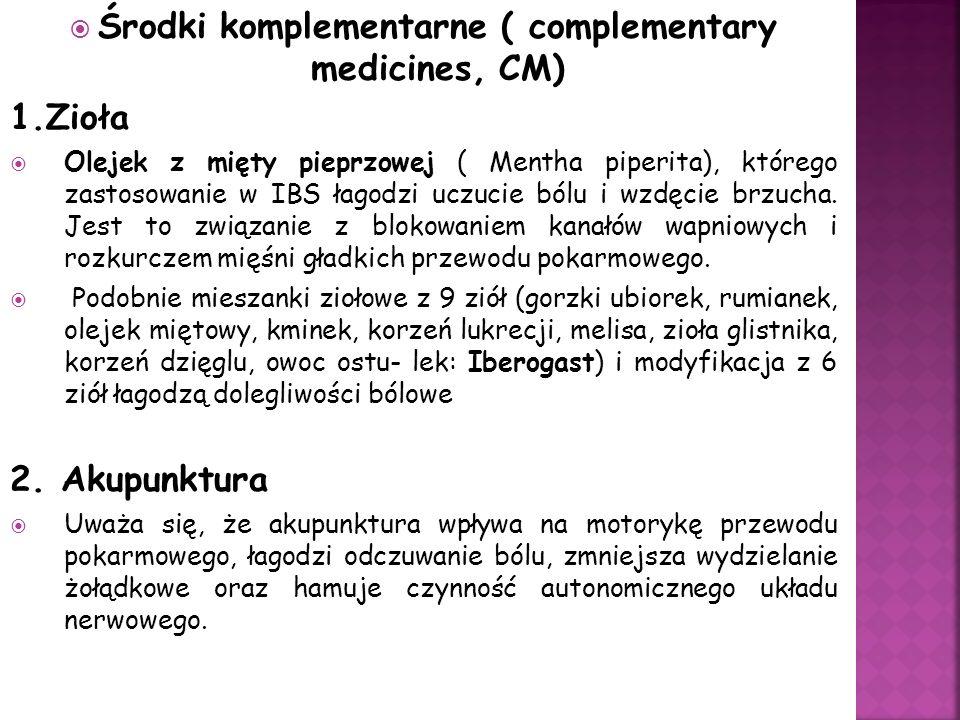 Środki komplementarne ( complementary medicines, CM) 1.Zioła Olejek z mięty pieprzowej ( Mentha piperita), którego zastosowanie w IBS łagodzi uczucie bólu i wzdęcie brzucha.