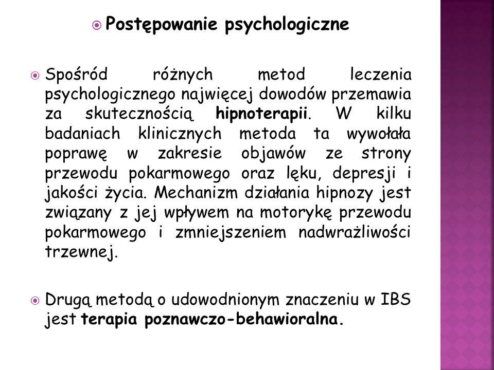 Postępowanie psychologiczne Spośród różnych metod leczenia psychologicznego najwięcej dowodów przemawia za skutecznością hipnoterapii. W kilku badania