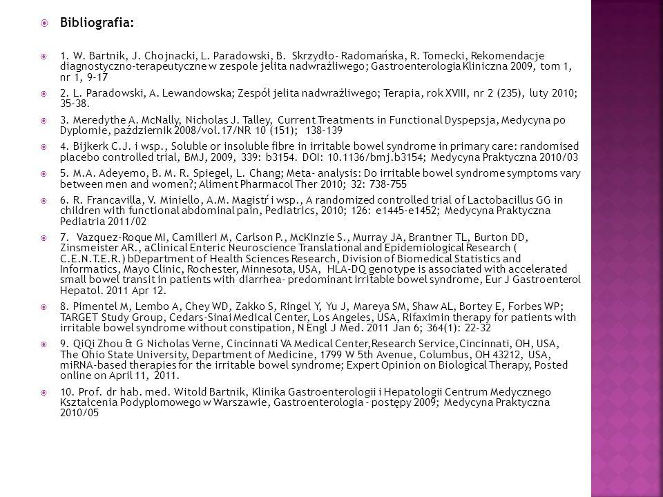 Bibliografia: 1. W. Bartnik, J. Chojnacki, L. Paradowski, B. Skrzydło- Radomańska, R. Tomecki, Rekomendacje diagnostyczno-terapeutyczne w zespole jeli