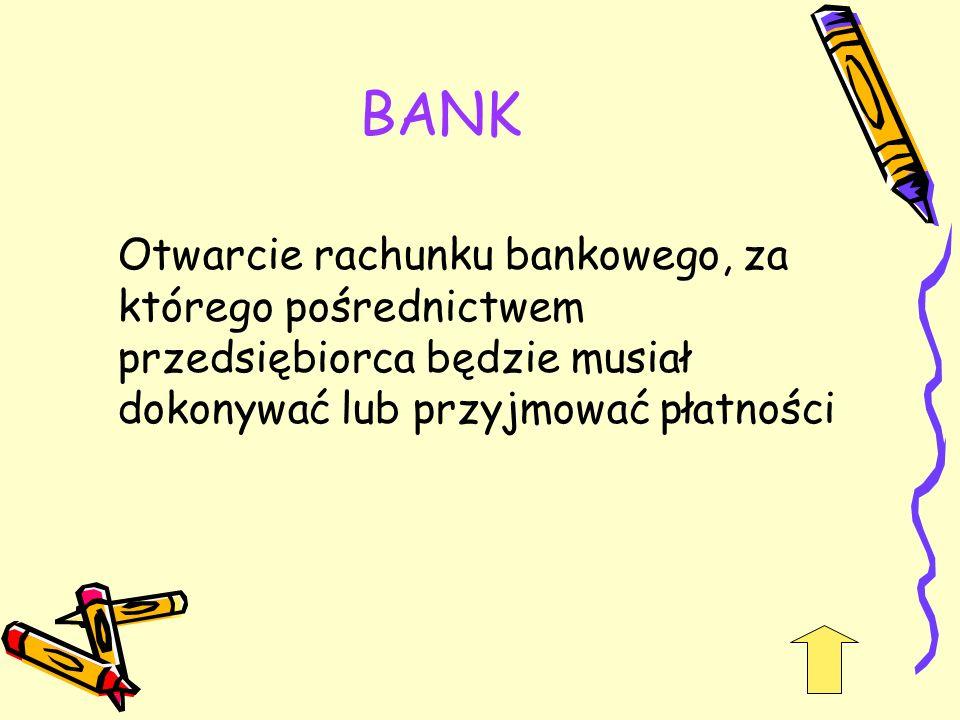 BANK Otwarcie rachunku bankowego, za którego pośrednictwem przedsiębiorca będzie musiał dokonywać lub przyjmować płatności