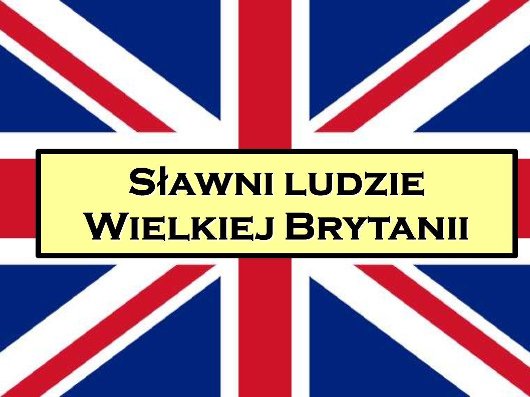 S ł awni ludzie Wielkiej Brytanii