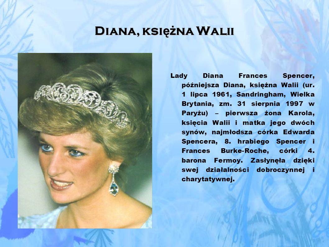 Diana, ksi ęż na Walii Lady Diana Frances Spencer, późniejsza Diana, księżna Walii (ur.