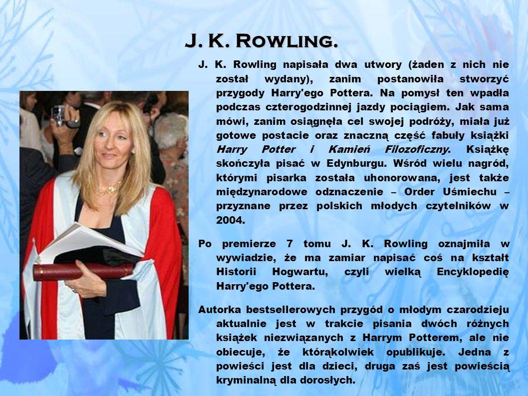 J.K. Rowling. J. K.