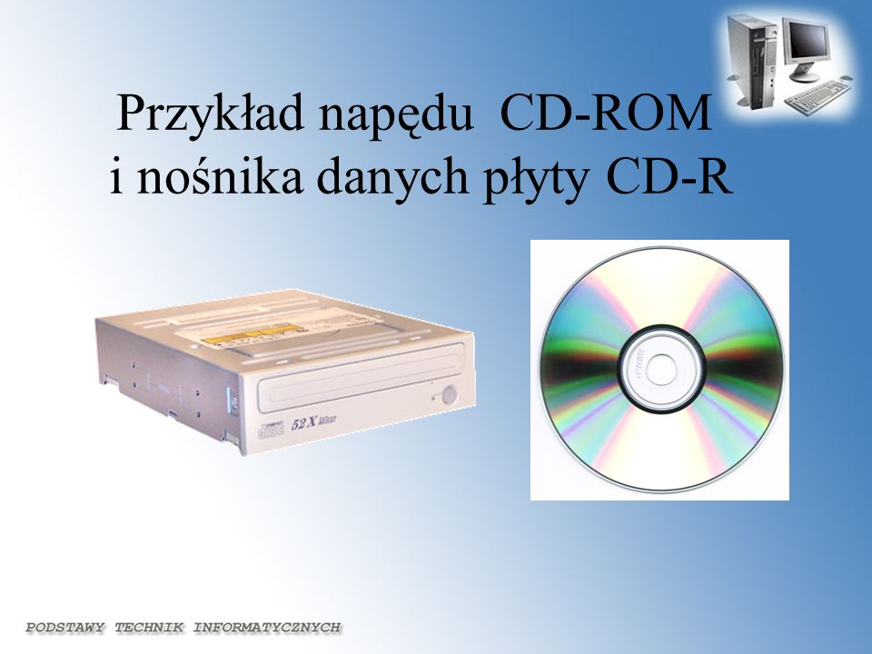 Przykład napędu CD-ROM i nośnika danych płyty CD-R