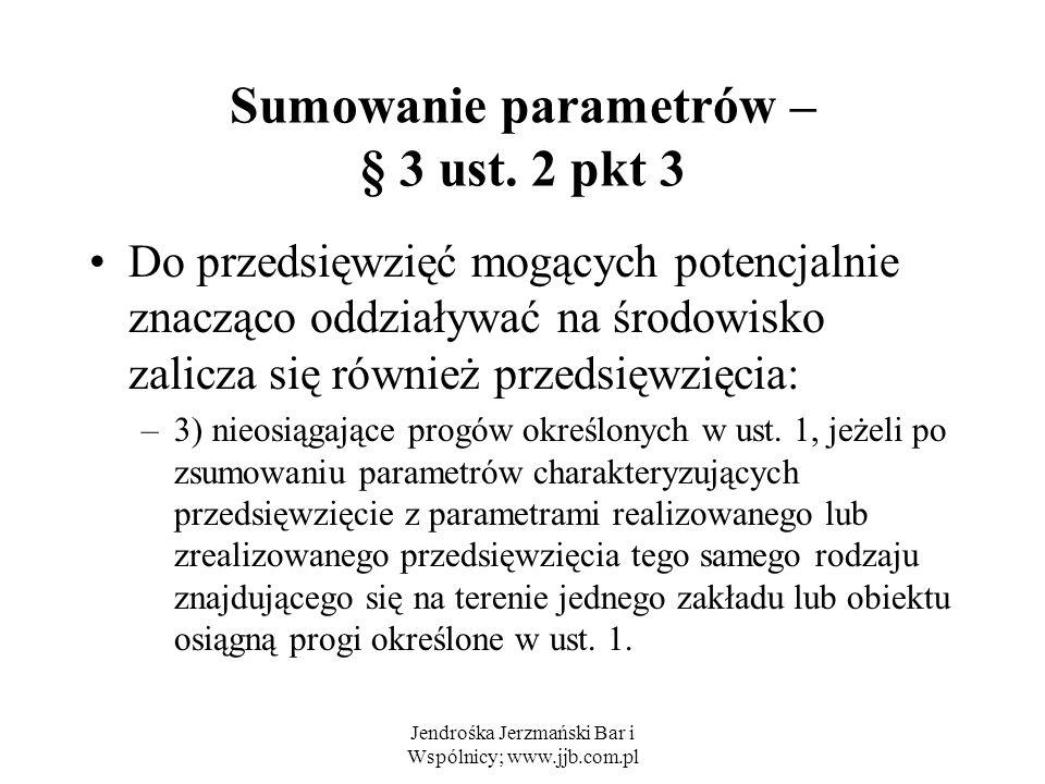 Jendrośka Jerzmański Bar i Wspólnicy; www.jjb.com.pl Sumowanie parametrów – § 3 ust.