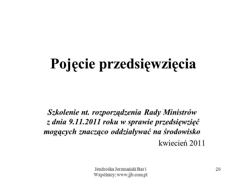 Jendrośka Jerzmański Bar i Wspólnicy; www.jjb.com.pl 20 Pojęcie przedsięwzięcia Szkolenie nt.
