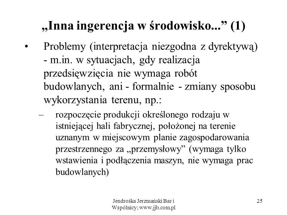 Jendrośka Jerzmański Bar i Wspólnicy; www.jjb.com.pl 25 Inna ingerencja w środowisko...
