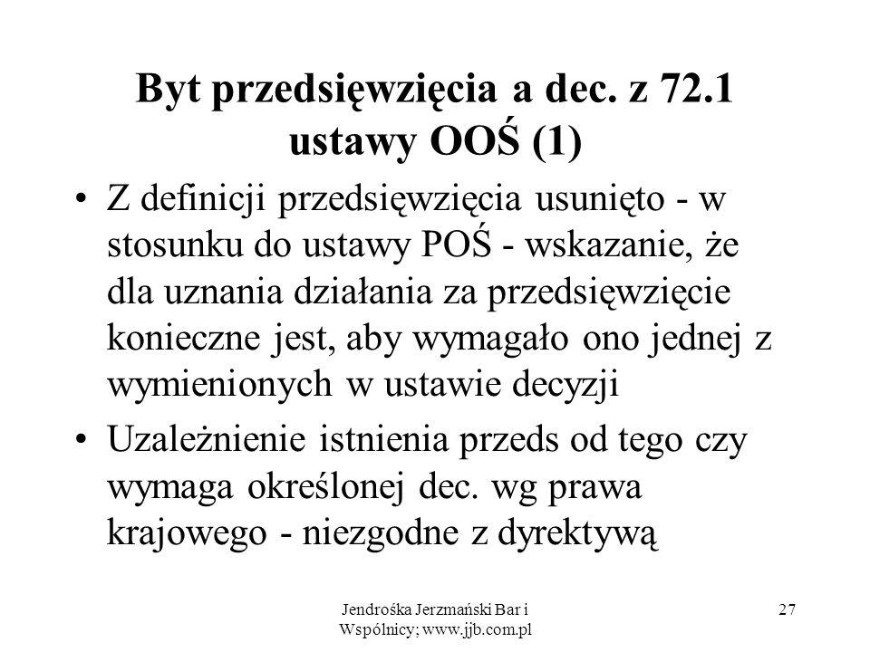 Jendrośka Jerzmański Bar i Wspólnicy; www.jjb.com.pl 27 Byt przedsięwzięcia a dec.