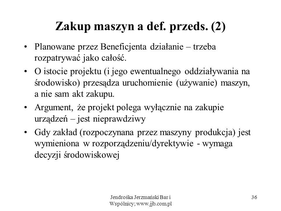 Jendrośka Jerzmański Bar i Wspólnicy; www.jjb.com.pl 36 Zakup maszyn a def.