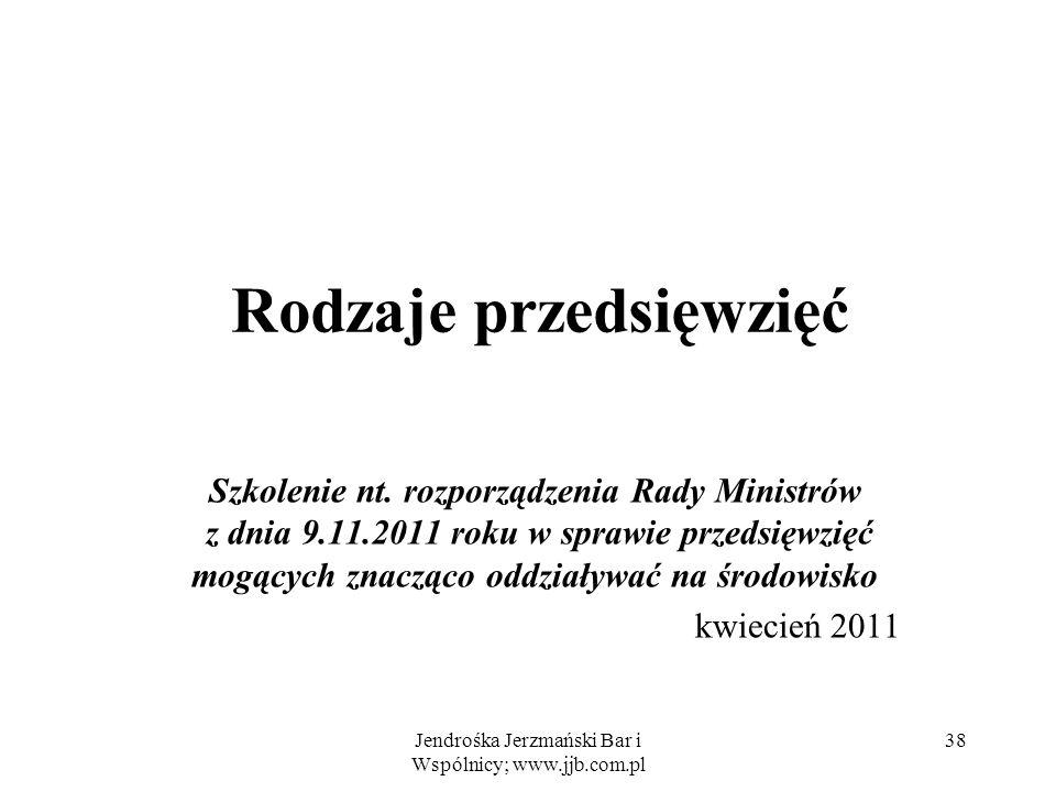 Jendrośka Jerzmański Bar i Wspólnicy; www.jjb.com.pl 38 Rodzaje przedsięwzięć Szkolenie nt.