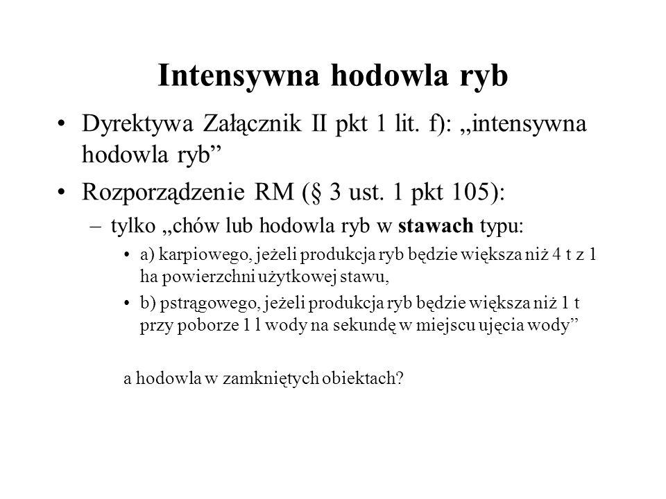 Intensywna hodowla ryb Dyrektywa Załącznik II pkt 1 lit.