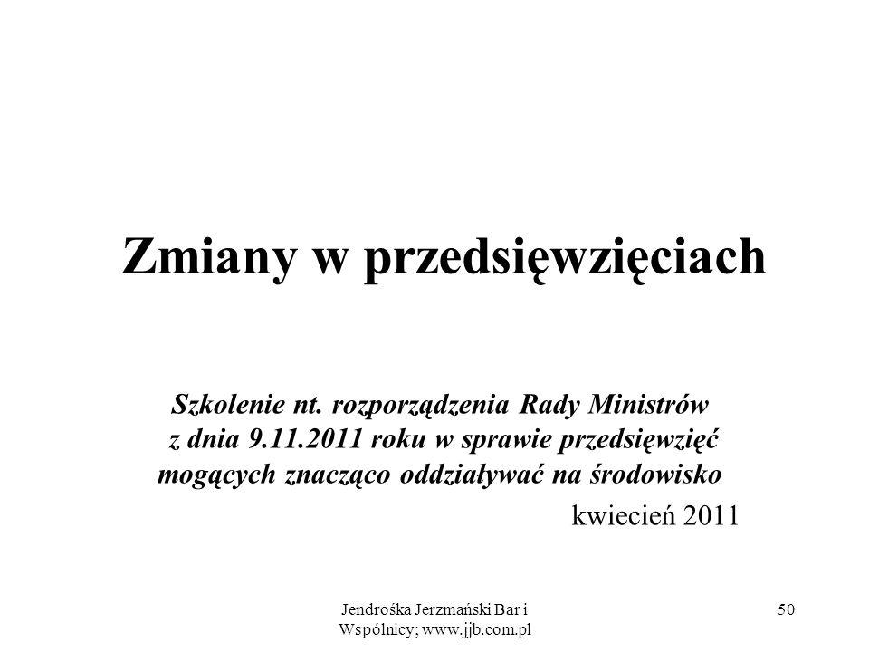 Jendrośka Jerzmański Bar i Wspólnicy; www.jjb.com.pl 50 Zmiany w przedsięwzięciach Szkolenie nt.
