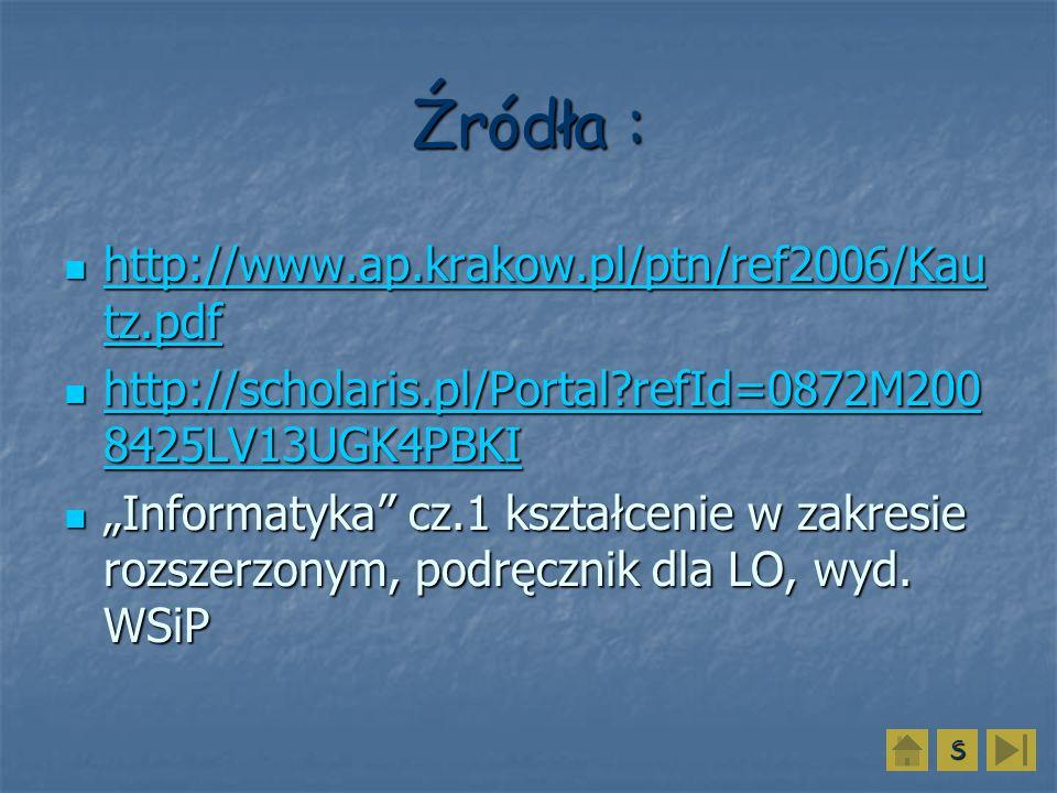 Źródła : http://www.ap.krakow.pl/ptn/ref2006/Kau tz.pdf http://www.ap.krakow.pl/ptn/ref2006/Kau tz.pdf http://www.ap.krakow.pl/ptn/ref2006/Kau tz.pdf