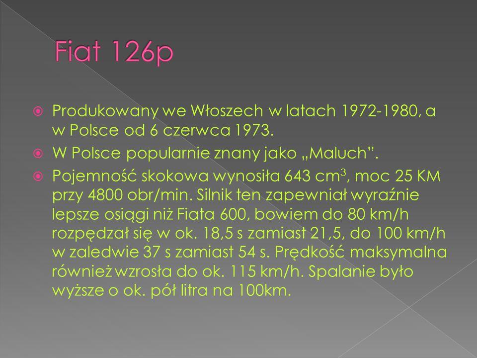 Produkowany we Włoszech w latach 1972-1980, a w Polsce od 6 czerwca 1973. W Polsce popularnie znany jako Maluch. Pojemność skokowa wynosiła 643 cm 3,