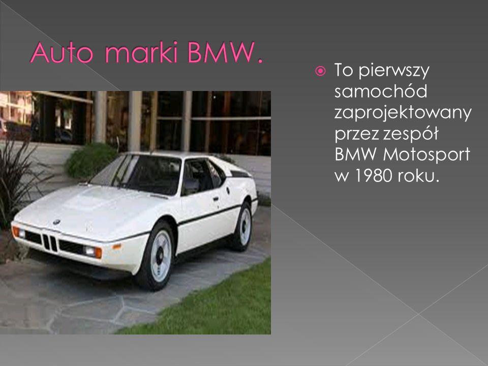 To pierwszy samochód zaprojektowany przez zespół BMW Motosport w 1980 roku.