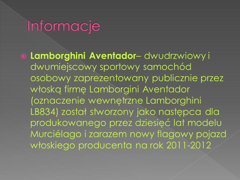 Lamborghini Aventador – dwudrzwiowy i dwumiejscowy sportowy samochód osobowy zaprezentowany publicznie przez włoską firmę Lamborgini Aventador (oznaczenie wewnętrzne Lamborghini LB834) został stworzony jako następca dla produkowanego przez dziesięć lat modelu Murciélago i zarazem nowy flagowy pojazd włoskiego producenta na rok 2011-2012