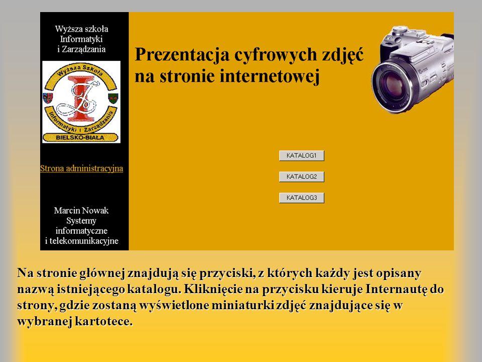 Na stronie głównej znajdują się przyciski, z których każdy jest opisany nazwą istniejącego katalogu. Kliknięcie na przycisku kieruje Internautę do str