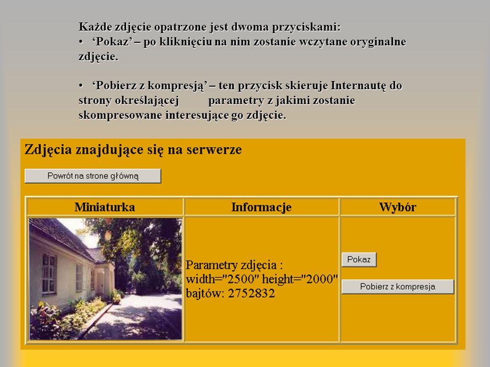Każde zdjęcie opatrzone jest dwoma przyciskami: Każde zdjęcie opatrzone jest dwoma przyciskami: Pokaz – po kliknięciu na nim zostanie wczytane orygina