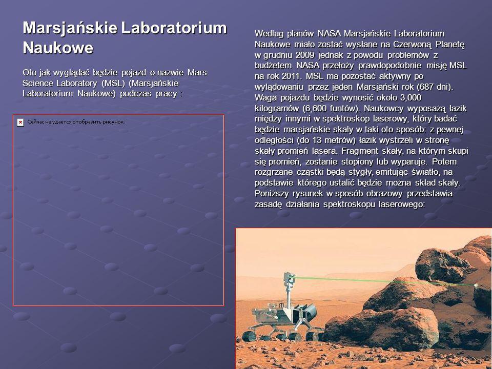 Marsjańskie Laboratorium Naukowe Oto jak wyglądać będzie pojazd o nazwie Mars Science Laboratory (MSL) (Marsjańskie Laboratorium Naukowe) podczas prac