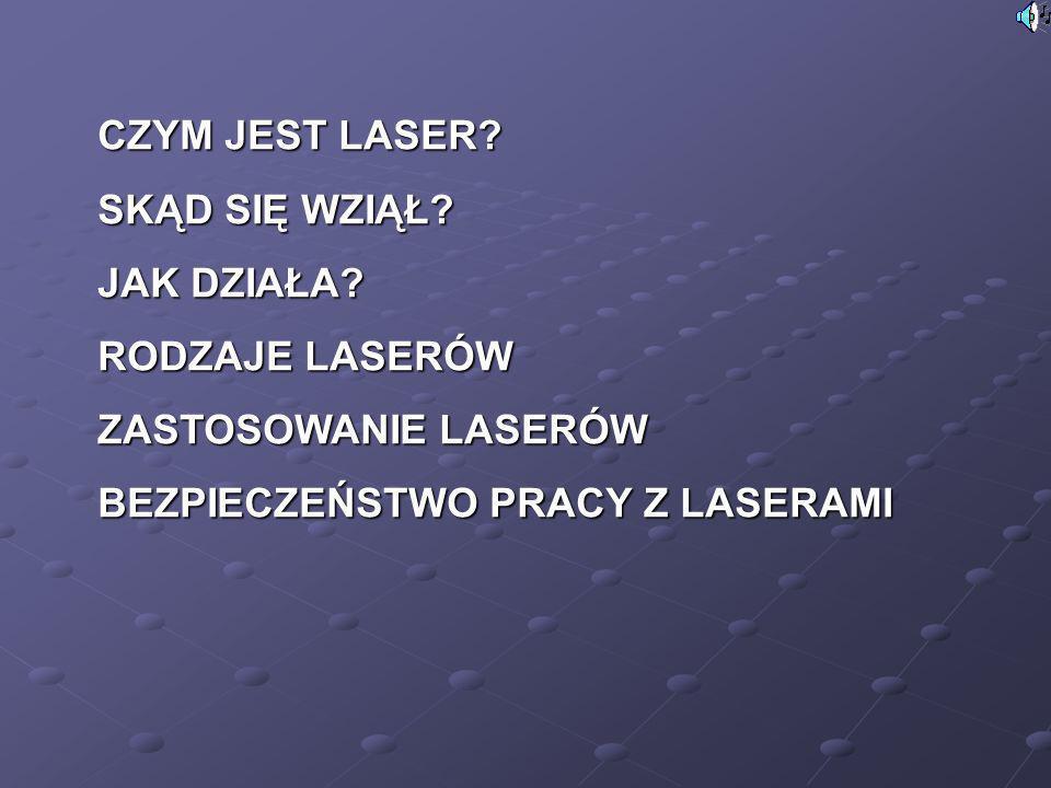 Typ lasera l[nm] Rodzaj pracy, długość impulsu Zastosowanie rubinowy694,3 impulsowa,30÷ 3·10 5 technologiczne, spawanie, topienie, wiercenie, dentystka, biologia neodymowy1060 ciągła lub impulsowa (15ns) telekomunikacja, laserowe układy śledzące, kontrolowane reakcje jądrowe półprzewodnikowy GaInAsP, GaAs, AlGaAs 800÷1600 ciągła lub impulsowa (10 2 ns) telekomunikacja barwnikowy przestrajany 200÷800 ciągła lub impulsowa (2÷2·10 3 ns) pompowany laserem N 2 lub Ar spektroskopia, rozdzielanie izotopów, biologia He-Ne632,8ciągła interferometria, metrologia, holografia, geodezja argonowy jonowy 488÷514,5 ciągła lub impulsowa (10 3 ns) chirurgia, spektroskopia azotowy337,1 impulsowa (10ns) spektroskopia, reakcje fotochemiczne CO 2 10600 ciągła lub impulsowa (10 2 ÷5·10 4 ns) laserowe układy śledzące, chirurgia, dentystyka, obróbka materiałów, cięcie i spawanie metali, kontrolowane reakcje jądrowe, rozdzielanie izotopów