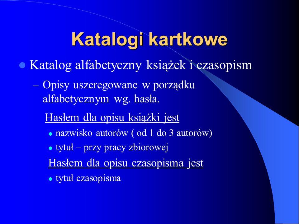 Katalogi książek BG US Katalog książek i czasopism –system KOHA – zasoby od roku 1993 http://bg.univ.szczecin.pl –katalog kartkowy - zbiory zakupione