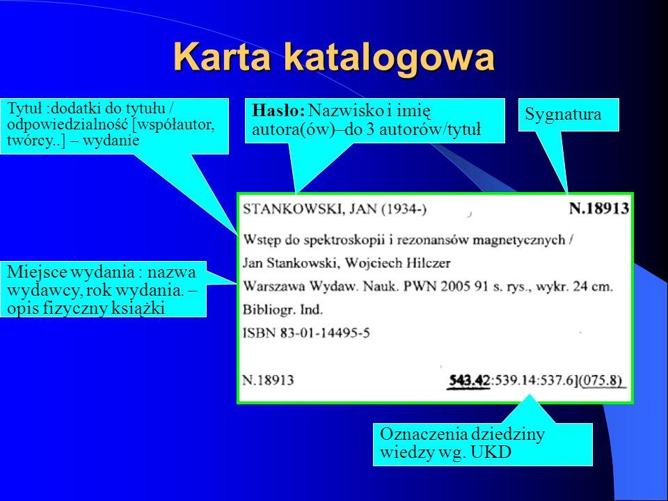 Katalogi kartkowe c.d. Katalog systematyczny - Opisy uszeregowane według dziedzin wiedzy, zgodnie z klasyfikacją UKD Katalog pozwala zapoznać się z dz