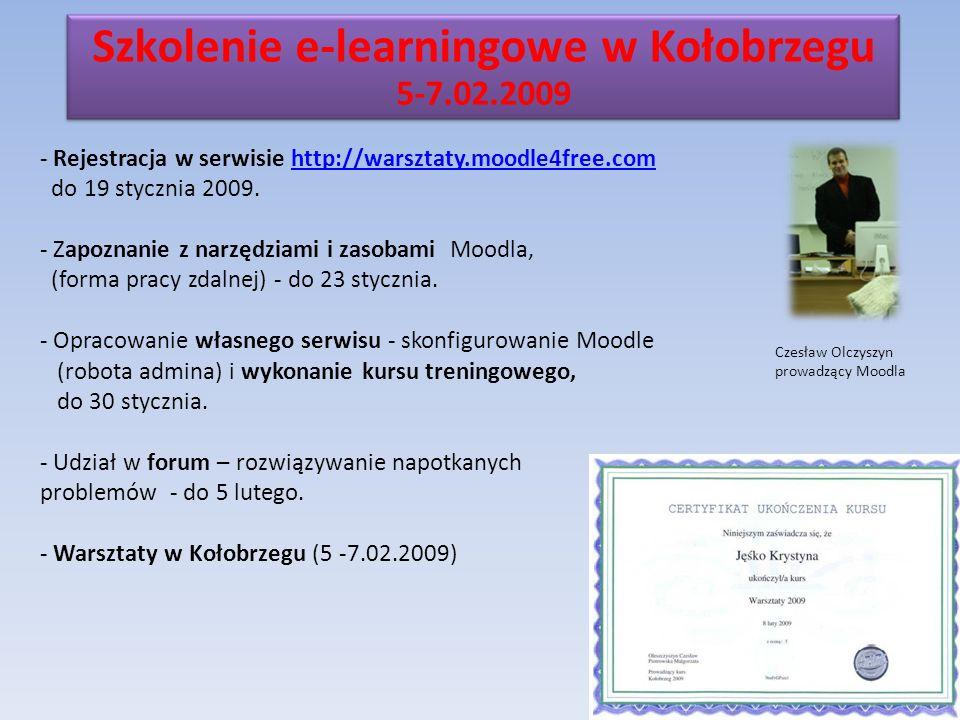 - Rejestracja w serwisie http://warsztaty.moodle4free.com do 19 stycznia 2009.http://warsztaty.moodle4free.com - Zapoznanie z narzędziami i zasobami Moodla, (forma pracy zdalnej) - do 23 stycznia.