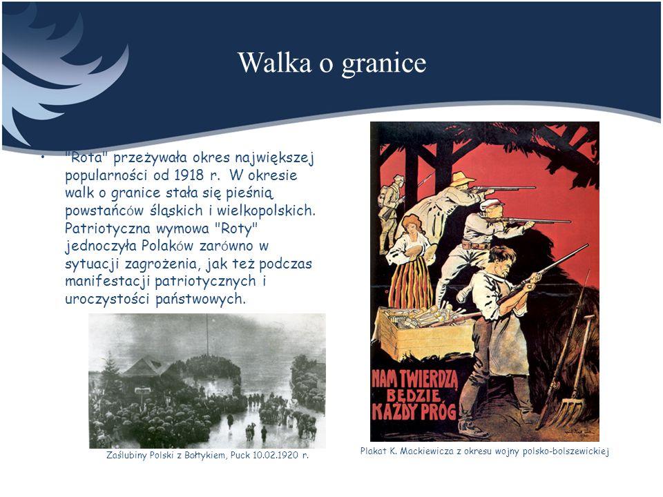Niepodległość i druga wojna światowa Po odzyskaniu przez Polskę niepodległości była najpoważniejszym kontrkandydatem Mazurka Dąbrowskiego i miała duże szanse stać się hymnem narodowym Polski.