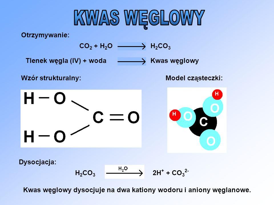 Otrzymywanie: Wzór strukturalny: Model cząsteczki: Dysocjacja: H 2 CO 3 2H + + CO 3 2- Kwas węglowy dysocjuje na dwa kationy wodoru i aniony węglanowe
