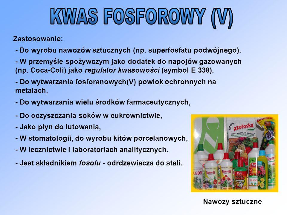Zastosowanie: - Do wyrobu nawozów sztucznych (np. superfosfatu podwójnego). - W przemyśle spożywczym jako dodatek do napojów gazowanych (np. Coca-Coli